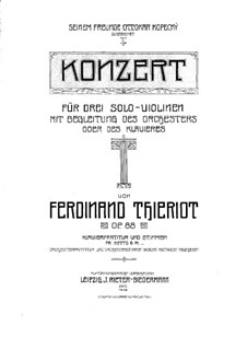 Tripelkonzert für drei Violinen und Orchester (oder Klavier) in D-Dur: Vollpartitur by Ferdinand Thieriot
