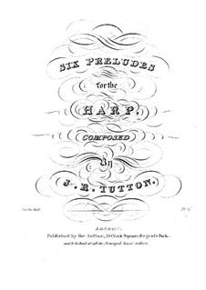 Sechs Präludien für Harfe: Sechs Präludien für Harfe by James Rufus Tutton