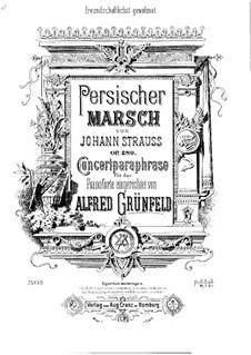 Persischer Marsch. Konzert-Paraphrase über Thema von J. Strauss: Für Klavier by Alfred Grünfeld