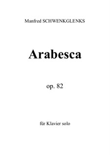 Arabesca, Op.82: Arabesca by Manfred Schwenkglenks