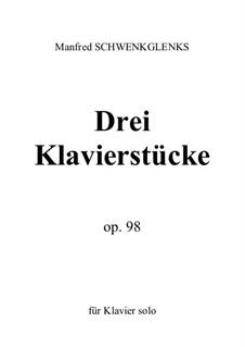 Drei Klavierstücke, Op.98: Drei Klavierstücke by Manfred Schwenkglenks