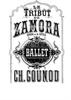 Le tribut de Zamora: Act III, Ballet, for Voice and Piano by Charles Gounod