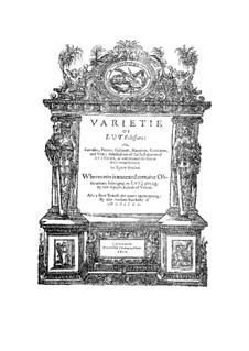 Varietie of Lute Lessons: Varietie of Lute Lessons by John Dowland
