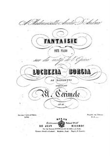 Fantasie über Themen aus 'Lucrezia Borgia' von Donizetti, Op.55: Fantasie über Themen aus 'Lucrezia Borgia' von Donizetti by Michele Cerimele