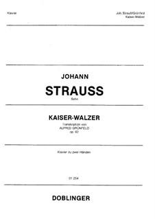 Kaiser-Walzer. Transkription über Thema von J. Strauss, Op.62: Kaiser-Walzer. Transkription über Thema von J. Strauss by Alfred Grünfeld