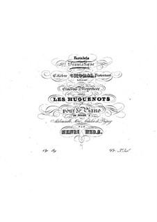 Fantasie über ein Thema aus 'Die Hugenotten' von Meyerbeer, Op.89: Fantasie über ein Thema aus 'Die Hugenotten' von Meyerbeer by Henri Herz