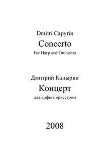 Concerto für Harfe und Sinfonieorchester: Concerto für Harfe und Sinfonieorchester by Dmitri Capyrin