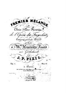 Premier mélange aus 'Der Freischütz' von Weber, Op.71: Premier mélange aus 'Der Freischütz' von Weber by Johann Peter Pixis