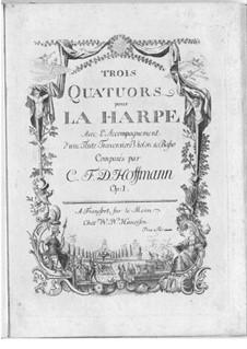 Drei Quartette für Harfe, Flöte, Violine und Basso Continuo, Op.1: Drei Quartette für Harfe, Flöte, Violine und Basso Continuo by C.F.D. Hoffmann