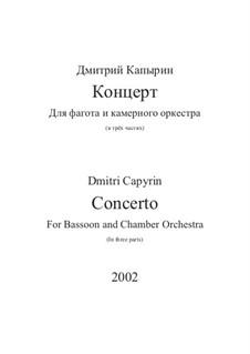 Konzert für Fagott und Kammerorchester: Konzert für Fagott und Kammerorchester by Dmitri Capyrin