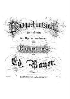 Bouquet musical. Stücke über Themen aus beliebte Opern, Op.1: Heft 9 by Eduard Bayer