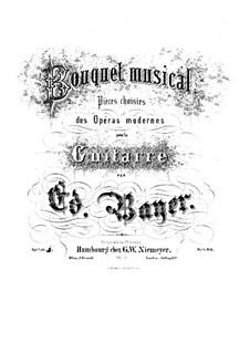 Bouquet musical. Stücke über Themen aus beliebte Opern, Op.1: Heft 4 by Eduard Bayer