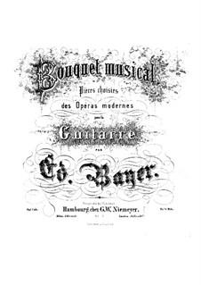Bouquet musical. Stücke über Themen aus beliebte Opern, Op.1: Heft 6 by Eduard Bayer