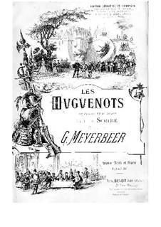 Die Hugenotten: Akte I-II by Giacomo Meyerbeer