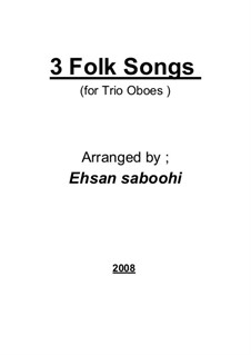 Drei Volkslieder für drei Oboen: Drei Volkslieder für drei Oboen by folklore