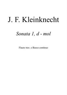 Sonate für Flöte und Basso Continuo Nr.1 in d-Moll: Sonate für Flöte und Basso Continuo Nr.1 in d-Moll by Jakob Friedrich Kleinknecht