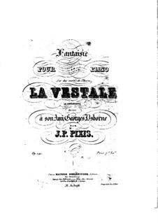 Fantasie über Themen aus 'La Vestale' von Mercadante, Op.141: Fantasie über Themen aus 'La Vestale' von Mercadante by Johann Peter Pixis
