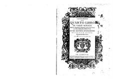 Il quarto libro de varie de sonate, sinfonie, gagliarde, corrente, e brandi: Il quarto libro de varie de sonate, sinfonie, gagliarde, corrente, e brandi by Giovanni Battista Buonamente