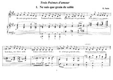 Drei Gedichte über die Liebe: No.1 Ne suis que grain de sable by Erik Satie