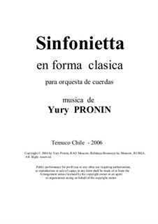 Sinfonietta in Classic Form for Strings Chamber Orchestra: Sinfonietta in Classic Form for Strings Chamber Orchestra by Yury Pronin