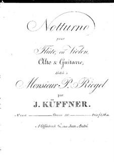 Nocturne für Flöte (oder Violine), Bratsche und Gitarre, Op.110: Nocturne für Flöte (oder Violine), Bratsche und Gitarre by Josef Küffner
