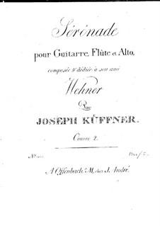 Serenade für Flöte, Bratsche und Gitarre, Op.2: Serenade für Flöte, Viola und Gitarre by Josef Küffner