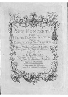 Konzerte für Flöte (oder zwei Flöten) und Orchester, Op.1: Konzerte für Flöte (oder zwei Flöten) und Orchester by Johann Friedrich Klöffler