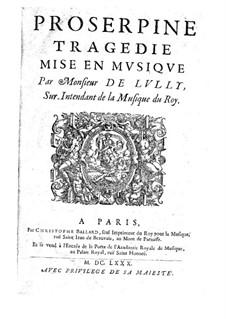 Proserpine (Proserpina), LWV 58: Proserpine (Proserpina) by Jean-Baptiste Lully
