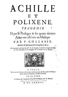Achilles und Polyxena, LWV 74: Achilles und Polyxena by Jean-Baptiste Lully