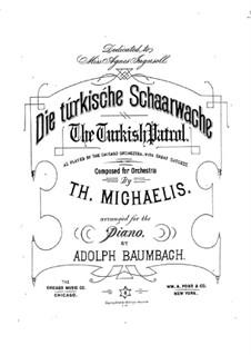 Die türkische Schaarwache: Für Klavier by Theodore Michaelis