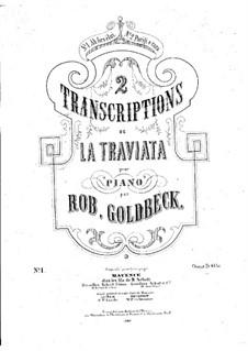 Transkriptionen über Themen  aus 'La Traviata' von Verdi: Über Arien 'Ah fors'e lui' und  'Parigi o cara' by Robert Goldbeck