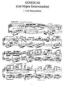 Goyescas (Los majos enamorados). Suite: No.1 Los Requiebros by Enrique Granados