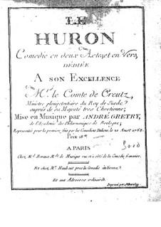 Le huron: Le huron by André Grétry