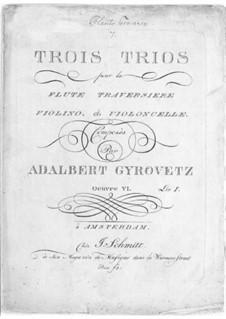 Sechs Trios für Flöte, Violine und Cello, Op.6: Heft I (Nr.1-3) by Adalbert Gyrowetz