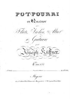 Potpourri für Flöte, Violine, Bratsche und Gitarre, Op.155: Potpourri für Flöte, Violine, Bratsche und Gitarre by Josef Küffner