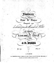 Fantaisie sur la dernière penseé musicale de Weber, Op.109: Fantaisie sur la dernière penseé musicale de Weber by Johann Peter Pixis