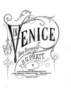 In Venice. Barcarole for Piano: In Venice. Barcarole for Piano by Silas Gamaliel Pratt