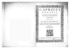 Capricci poetici di Gioan Felice Sances a una, doi, tre voci: Capricci poetici di Gioan Felice Sances a una, doi, tre voci by Giovanni Felice Sances