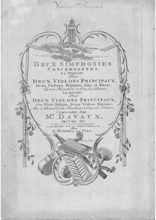 Zwei Konzertsinfonien für zwei Violinen und Orchester, Op.9: Zwei Konzertsinfonien für zwei Violinen und Orchester by Jean-Baptiste Davaux