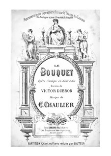 Le bouquet, for Voices and Piano: Le bouquet, for Voices and Piano by C. Chaulier