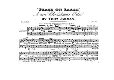 Peace on Earth. A New Christmas Ode for Voices, Piano (or Organ) or Other Instruments: Peace on Earth. A New Christmas Ode for Voices, Piano (or Organ) or Other Instruments by Thomas Jarman