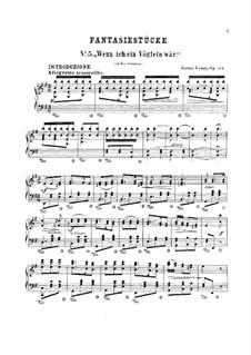 Fantasiestücke nach Liedern von R. Shumann, Op.124: Nr.5 Wenn ich ein Vöglein wär by Gustav Lange