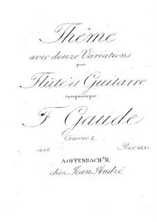 Thema und Variationen für Flöte und Gitarre, Op.2: Thema und Variationen für Flöte und Gitarre by Theodor Gaude