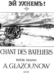Chant des bateliers, für Klavier, Op.97: Chant des bateliers, für Klavier by Alexander Glazunov