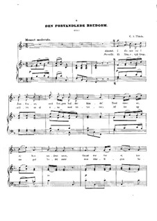 Den forvandlede Brudgom for Voice and Piano: Den forvandlede Brudgom for Voice and Piano by Carol August Thielo
