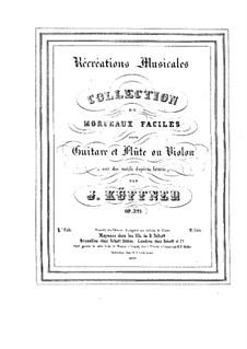 Récréations musicales für Gitarre, Flöte oder Violine, Op.321: Récréations musicales für Gitarre, Flöte oder Violine by Josef Küffner