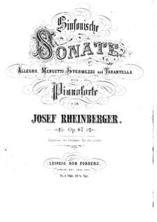 Sinfonische Sonate für Klavier, Op.47: Sinfonische Sonate für Klavier by Josef Gabriel Rheinberger