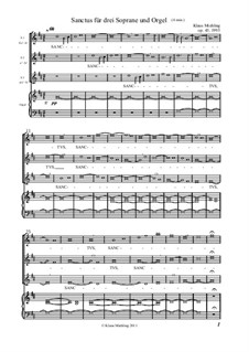Sanctus für drei Soprane und Orgel, Op.43: Sanctus für drei Soprane und Orgel by Klaus Miehling