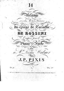 Potpourri über Themen aus 'Le siège de Corinthe' von Rossini, Op.91: Potpourri über Themen aus 'Le siège de Corinthe' von Rossini by Johann Peter Pixis