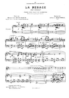 La menace (The Threat), Op.9: Für Stimme und Klavier by Albert Roussel
